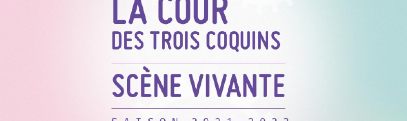 © La Cour des  3 coquins 2021 2022