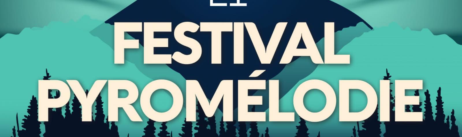 [ANNULÉ] Festival Pyromélodie