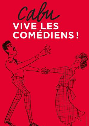 Exposition : Cabu, vive les comédiens !