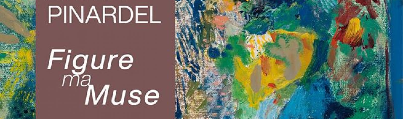 Exposition : Figure ma Muse de Marie-Claire Pinardel