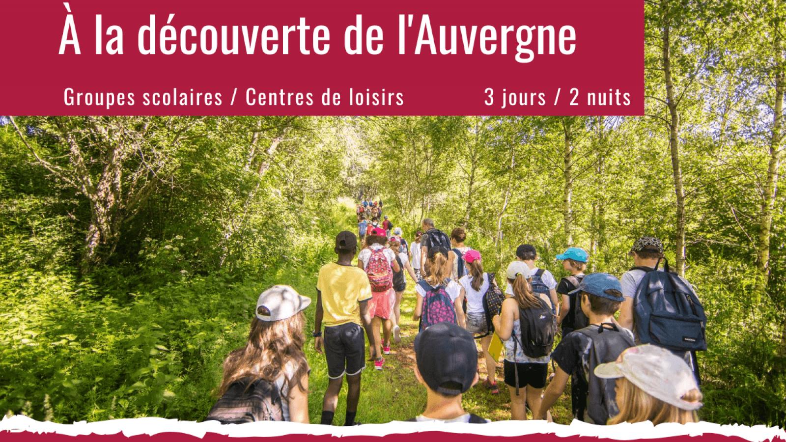 A la découverte de l'Auvergne - séjour groupe sclaire / centre de loisirs